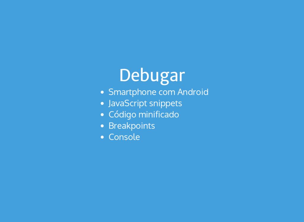 Debugar Smartphone com Android JavaScript snipp...
