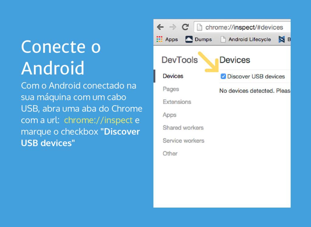 Conecte o Android Com o Android conectado na su...