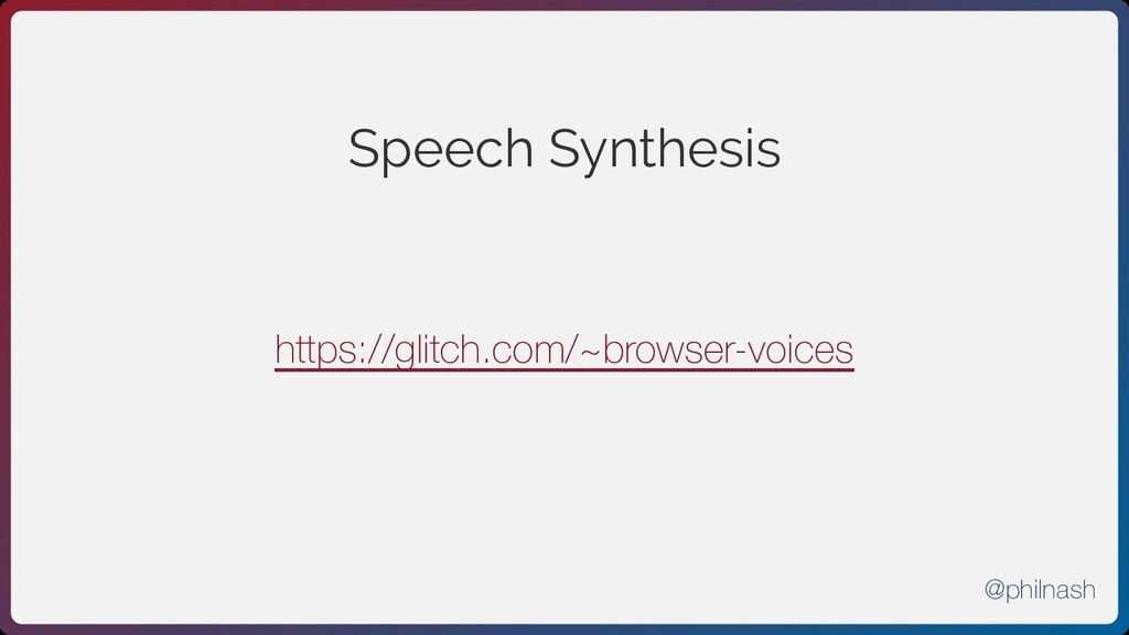 Speech Synthesis https://glitch.com/~browser-vo...