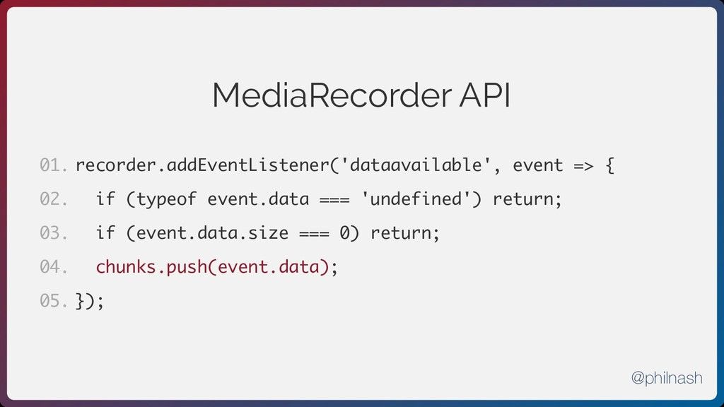 MediaRecorder API recorder.addEventListener('da...