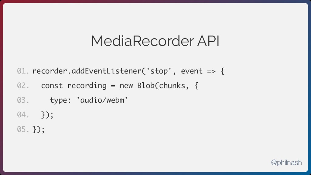 MediaRecorder API recorder.addEventListener('st...
