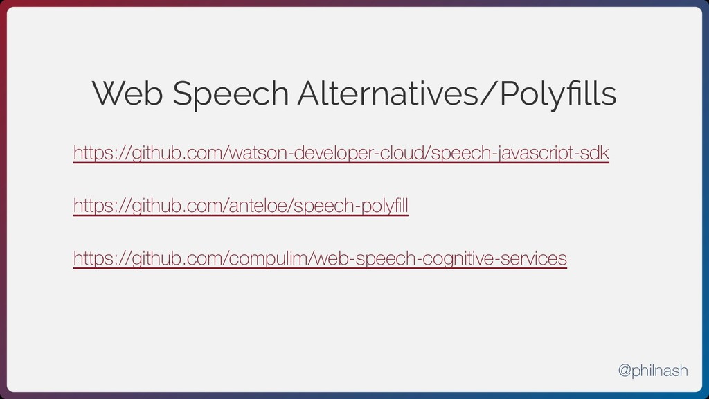 Web Speech Alternatives/Polyfills https://github...