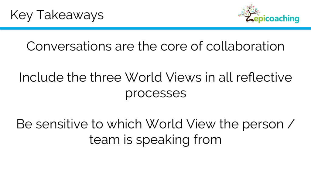 Key Takeaways Conversations are the core of col...