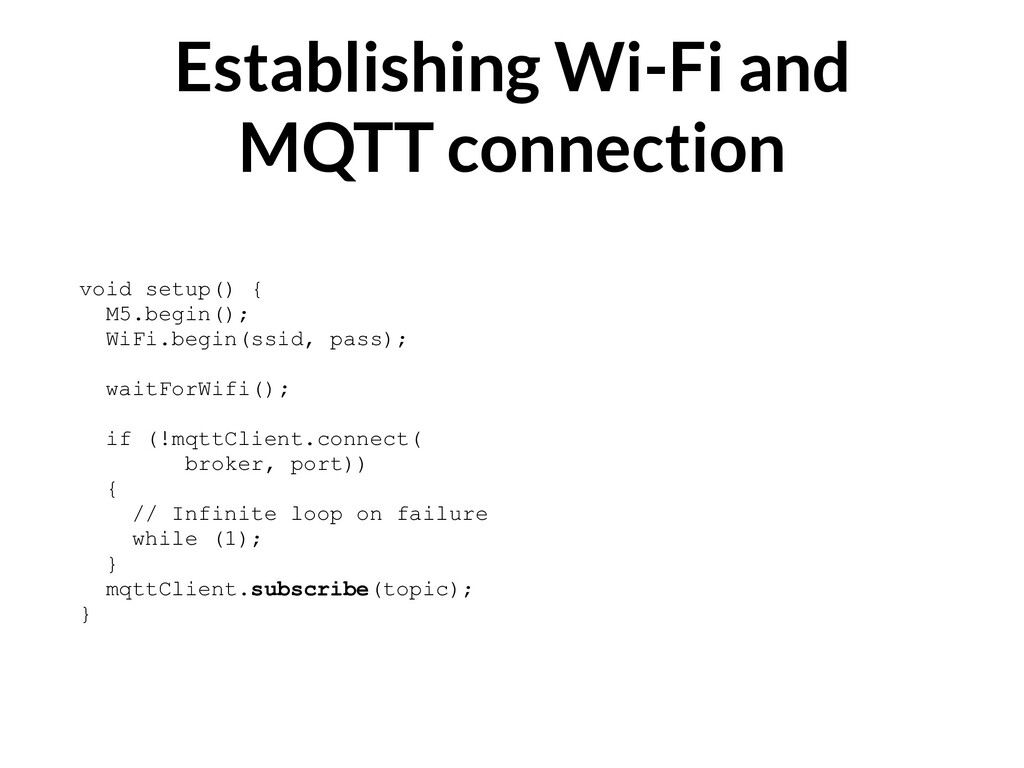 Establishing Wi-Fi and MQTT connection void set...