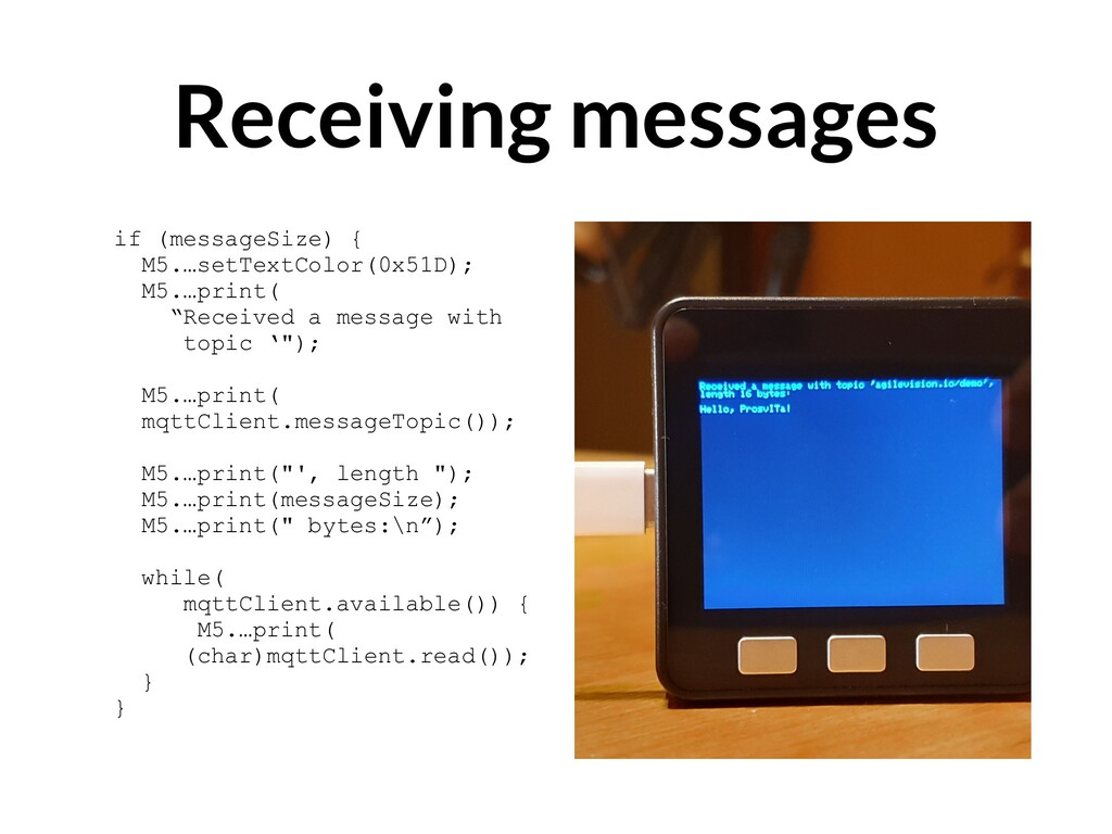 Receiving messages if (messageSize) { M5.…setTe...