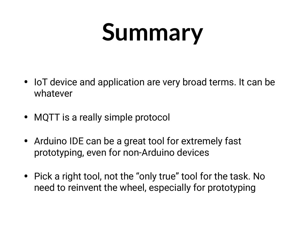 Summary • IoT device and application are very b...
