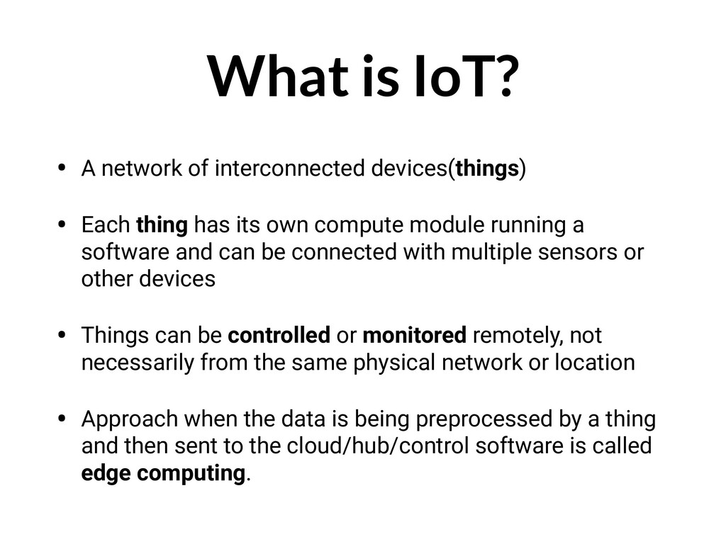 What is IoT? • A network of interconnected devi...