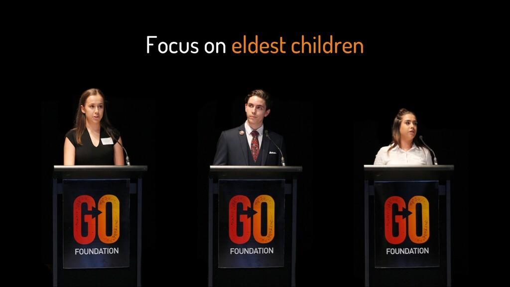 Focus on eldest children