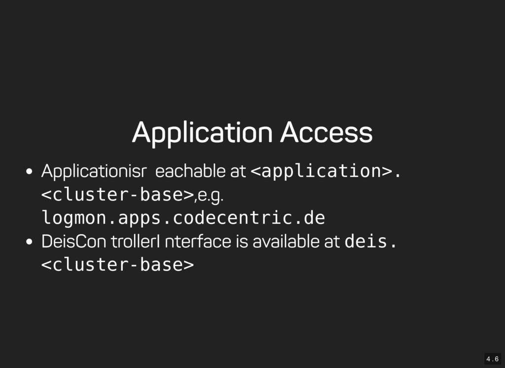 4 . 6 Application Access Application is reachab...