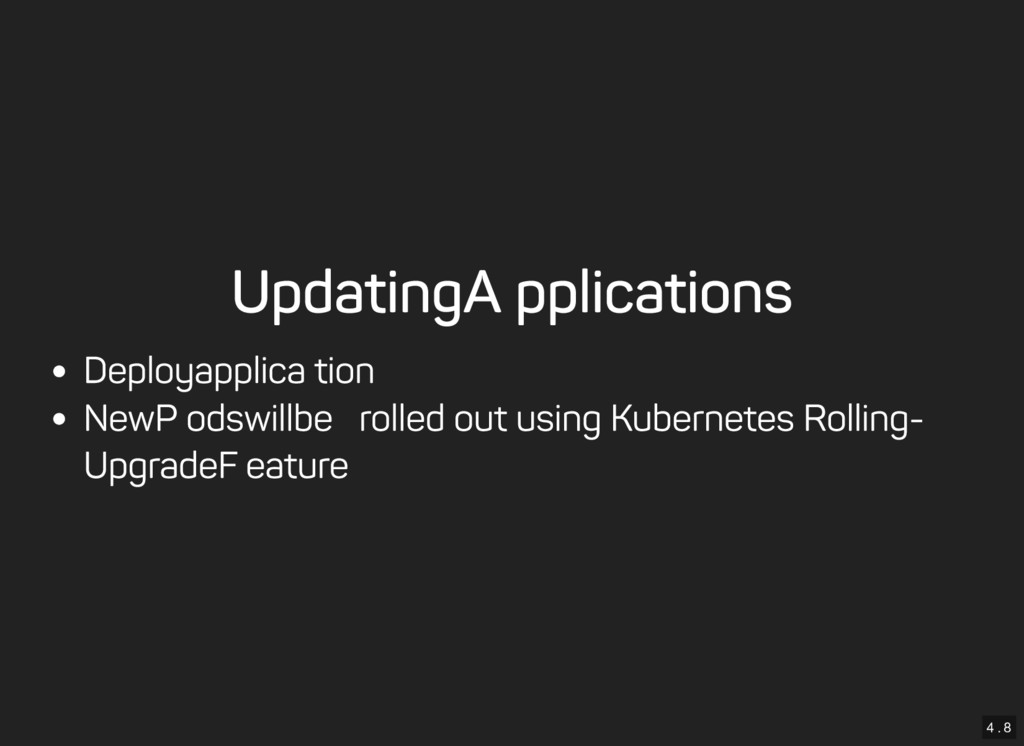 4 . 8 Updating Applications Deploy application ...