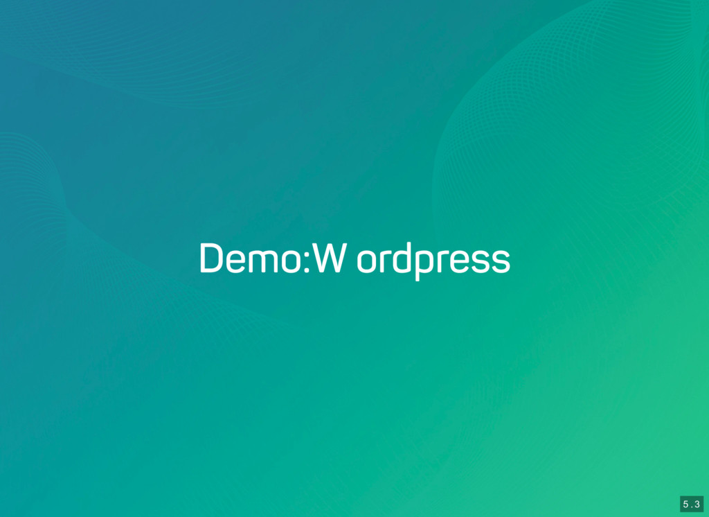 5 . 3 Demo: Wordpress