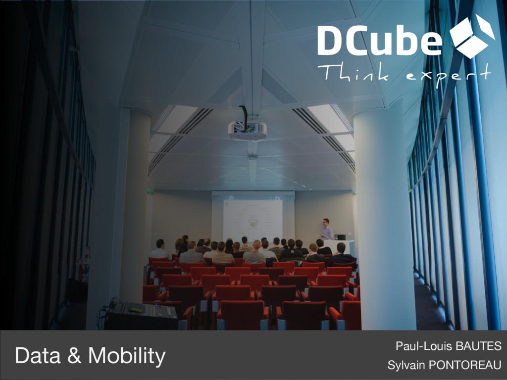 Data & Mobility Sylvain PONTOREAU Paul-Louis BA...