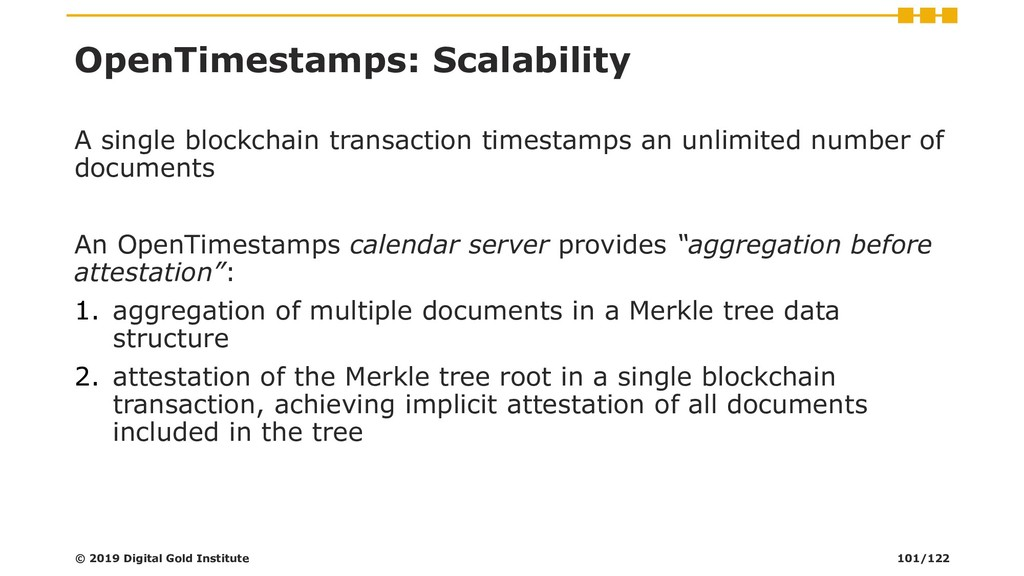 OpenTimestamps: Scalability A single blockchain...
