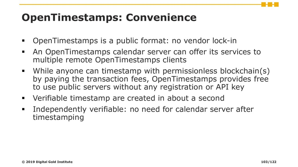 OpenTimestamps: Convenience ▪ OpenTimestamps is...
