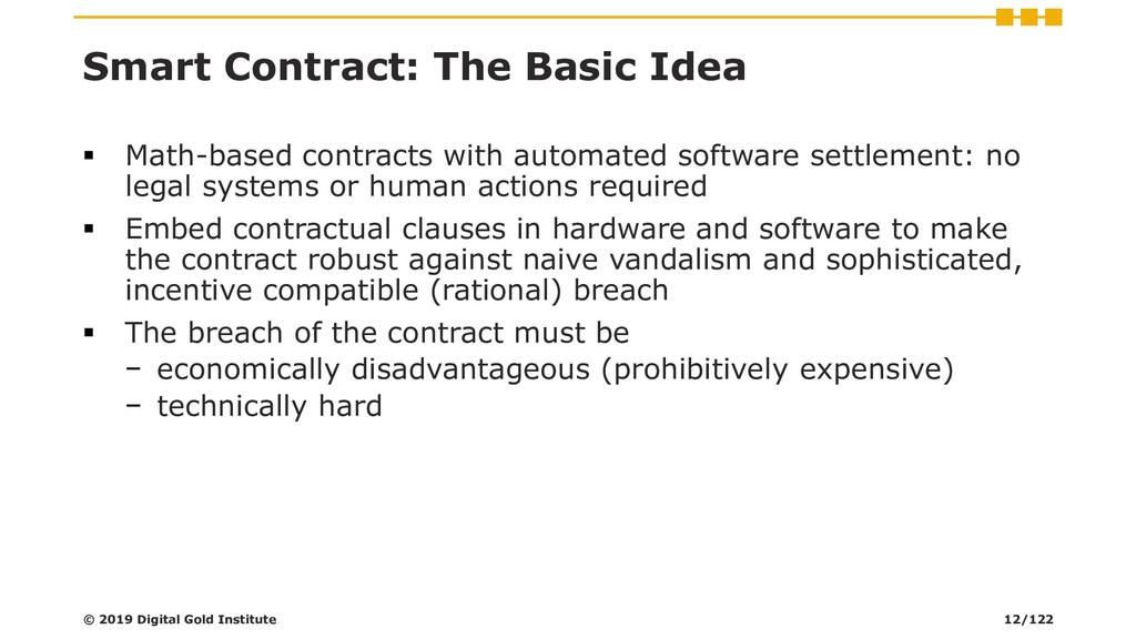 Smart Contract: The Basic Idea ▪ Math-based con...