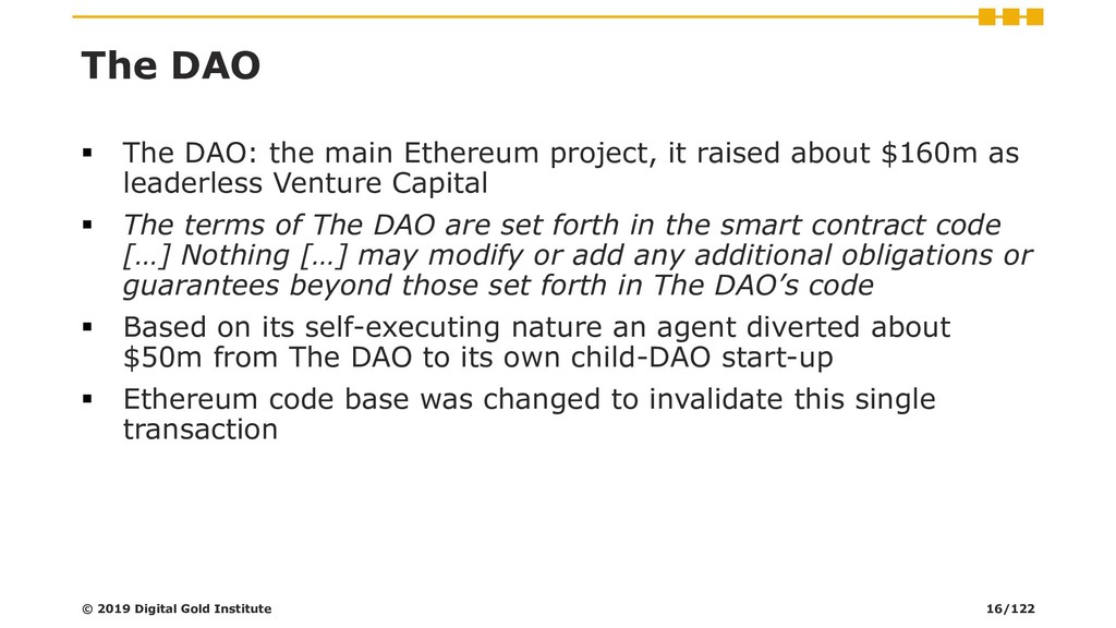 The DAO ▪ The DAO: the main Ethereum project, i...