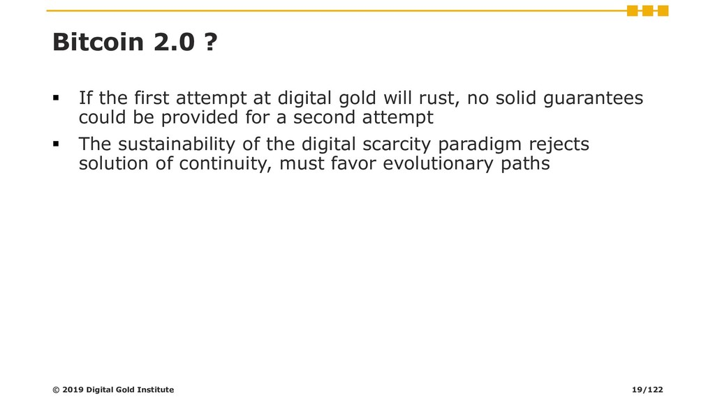 Bitcoin 2.0 ? ▪ If the first attempt at digital...