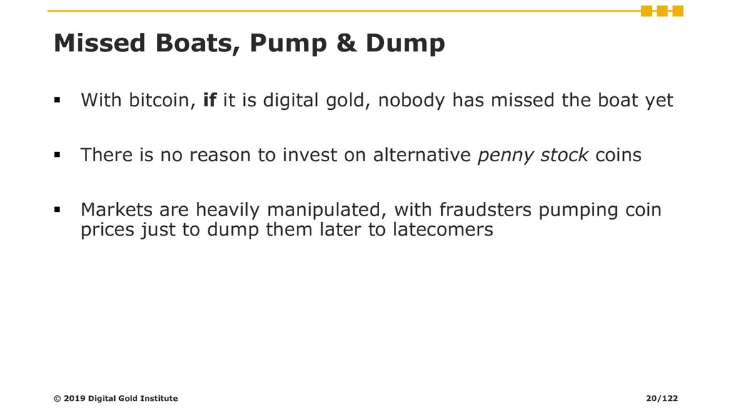 Missed Boats, Pump & Dump ▪ With bitcoin, if it...