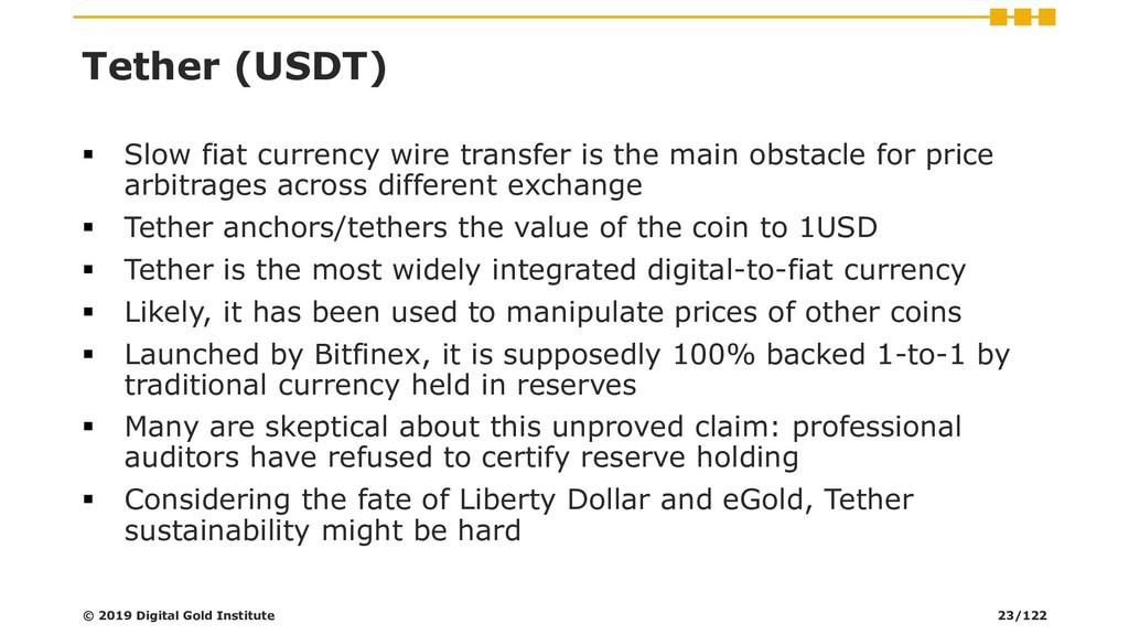 Tether (USDT) ▪ Slow fiat currency wire transfe...