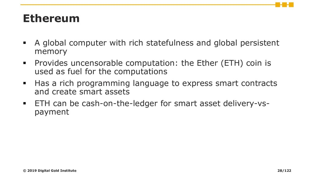 Ethereum ▪ A global computer with rich stateful...