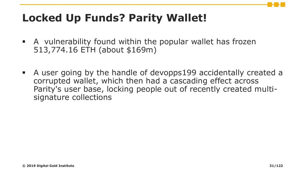 Locked Up Funds? Parity Wallet! ▪ A vulnerabili...