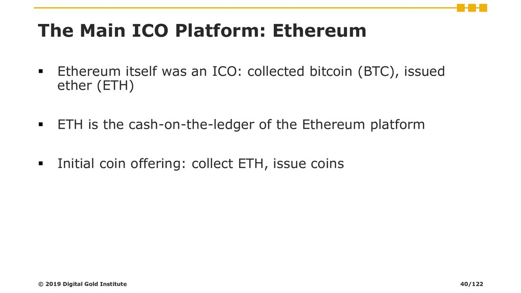 The Main ICO Platform: Ethereum ▪ Ethereum itse...