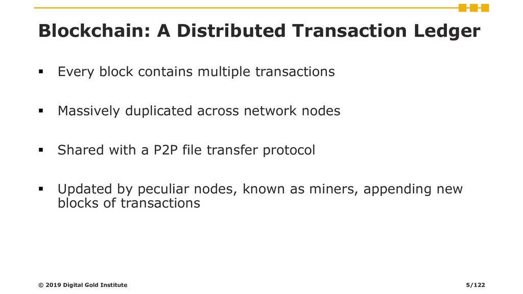 Blockchain: A Distributed Transaction Ledger ▪ ...