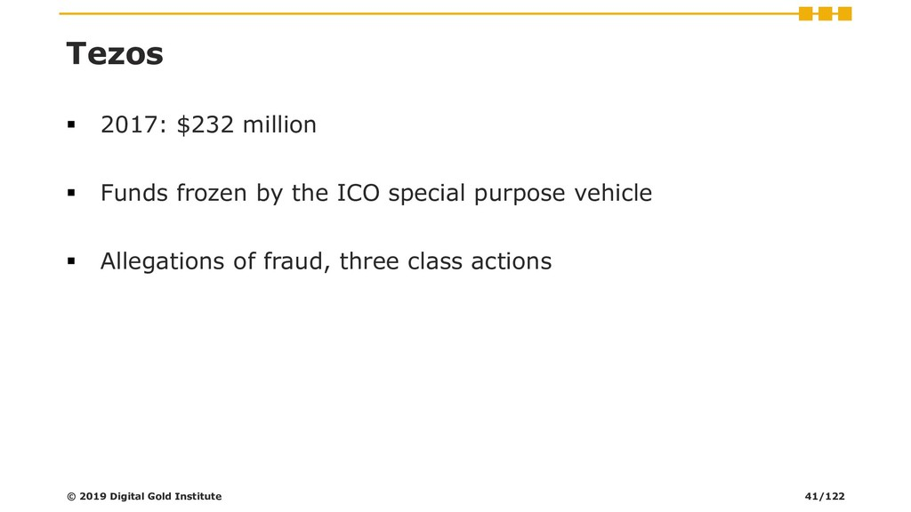 Tezos ▪ 2017: $232 million ▪ Funds frozen by th...