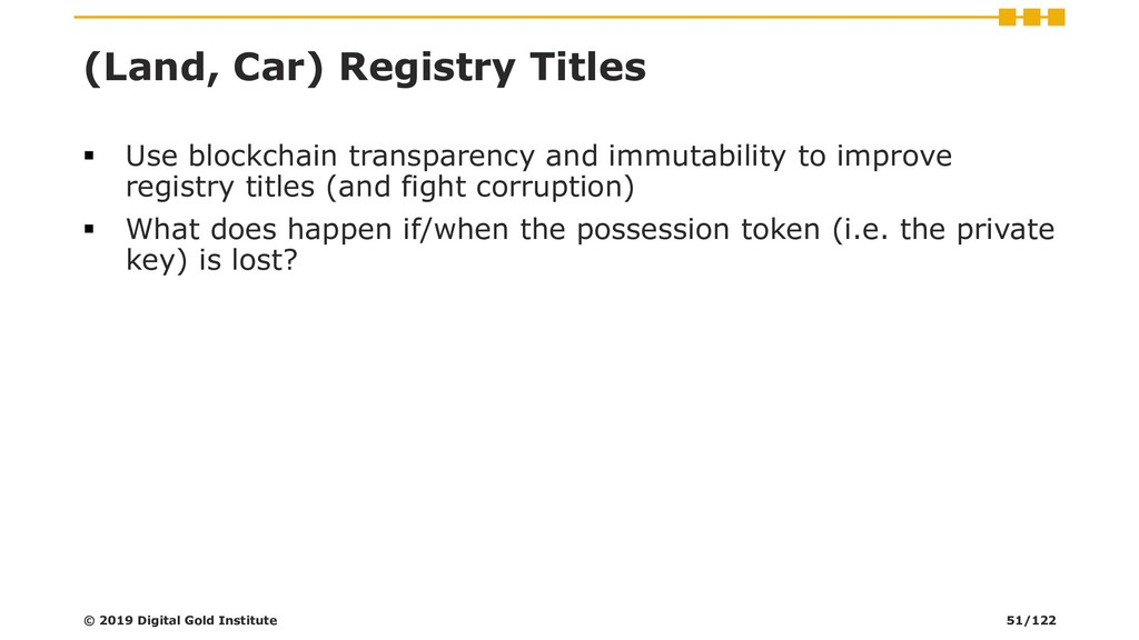 (Land, Car) Registry Titles ▪ Use blockchain tr...