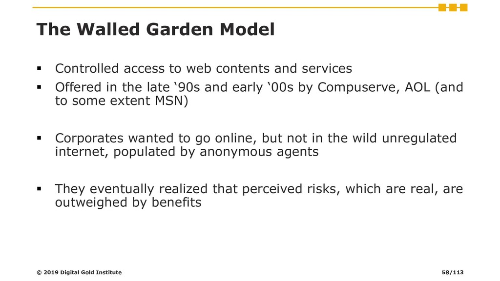 The Walled Garden Model ▪ Controlled access to ...