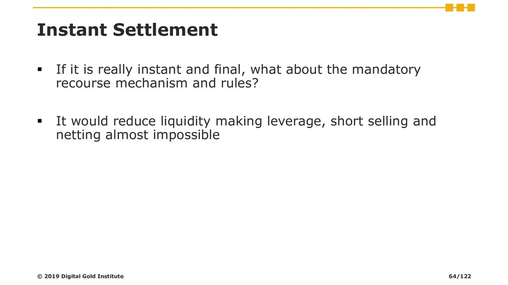 Instant Settlement ▪ If it is really instant an...