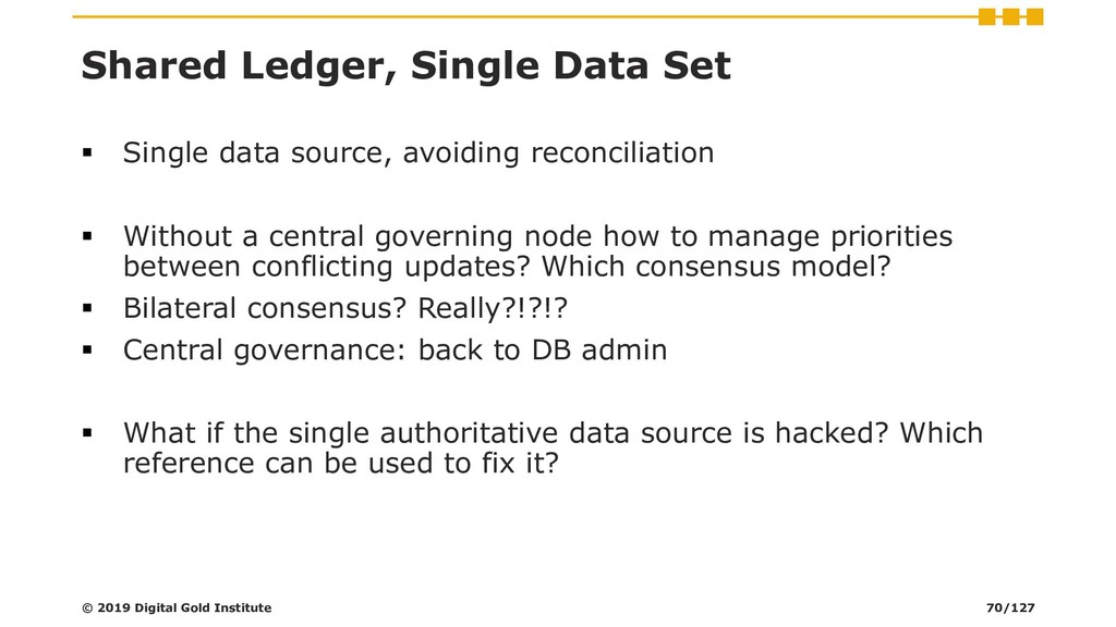 Shared Ledger, Single Data Set ▪ Single data so...