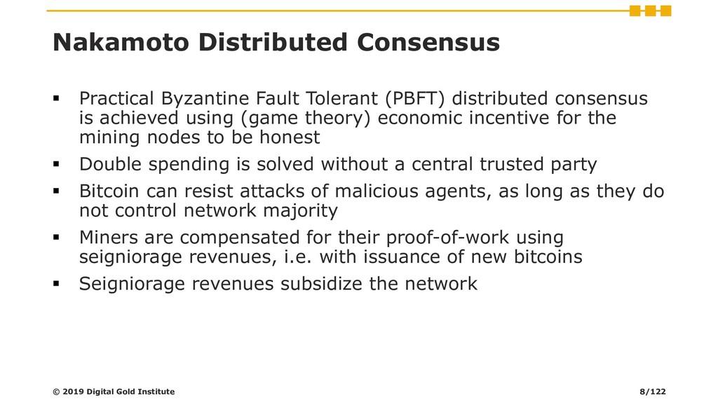 Nakamoto Distributed Consensus ▪ Practical Byza...