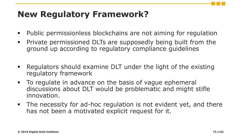 New Regulatory Framework? ▪ Public permissionle...
