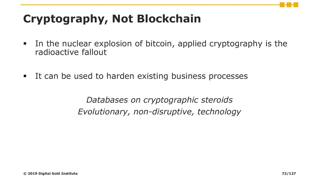 Cryptography, Not Blockchain ▪ In the nuclear e...
