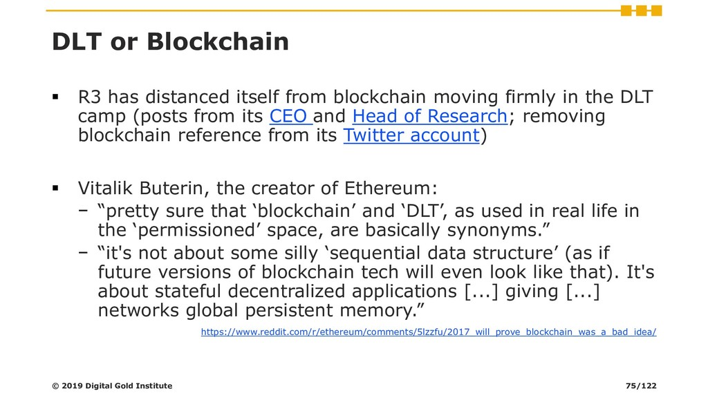 DLT or Blockchain ▪ R3 has distanced itself fro...