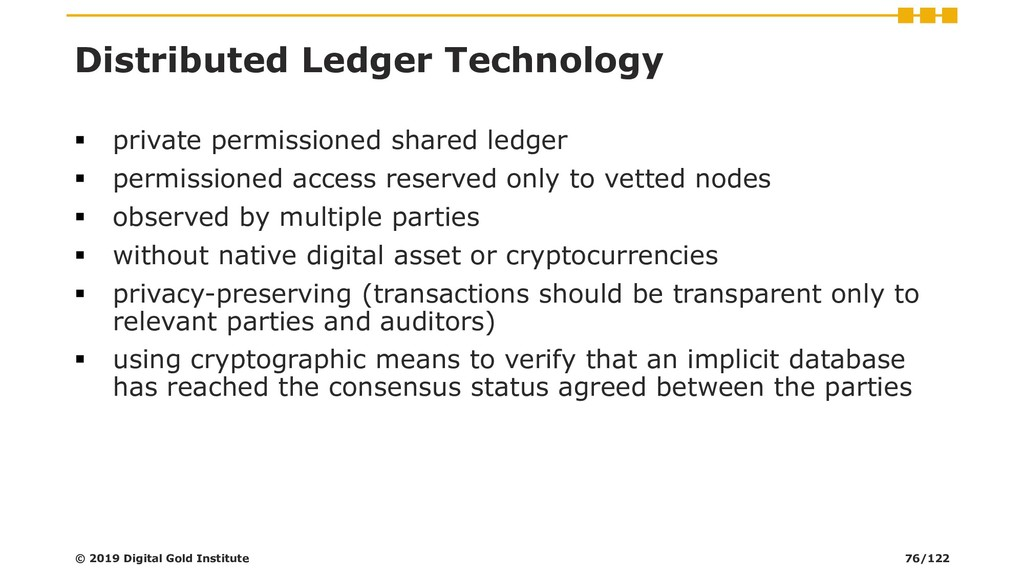 Distributed Ledger Technology ▪ private permiss...