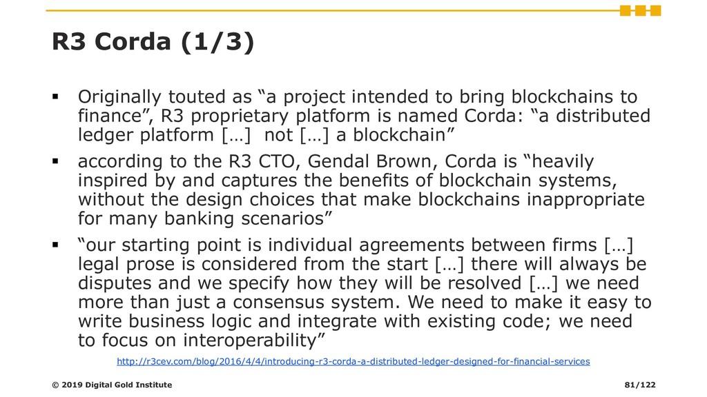 "R3 Corda (1/3) ▪ Originally touted as ""a projec..."