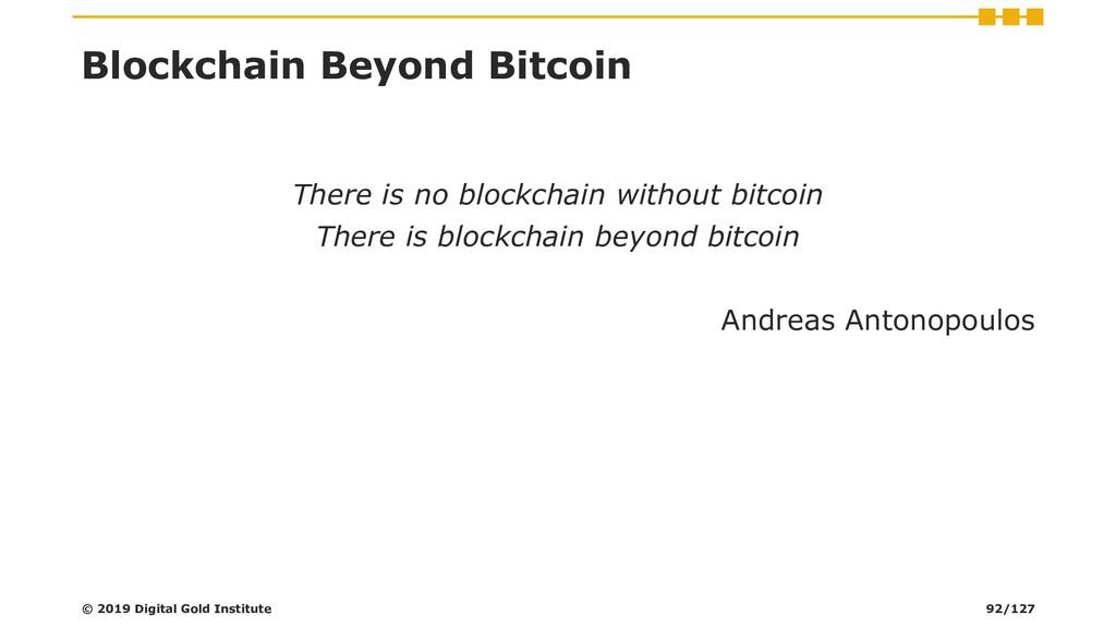 Blockchain Beyond Bitcoin There is no blockchai...