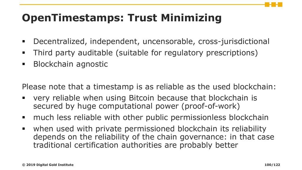 OpenTimestamps: Trust Minimizing ▪ Decentralize...