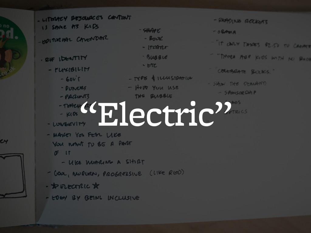 "! ""Electric"""