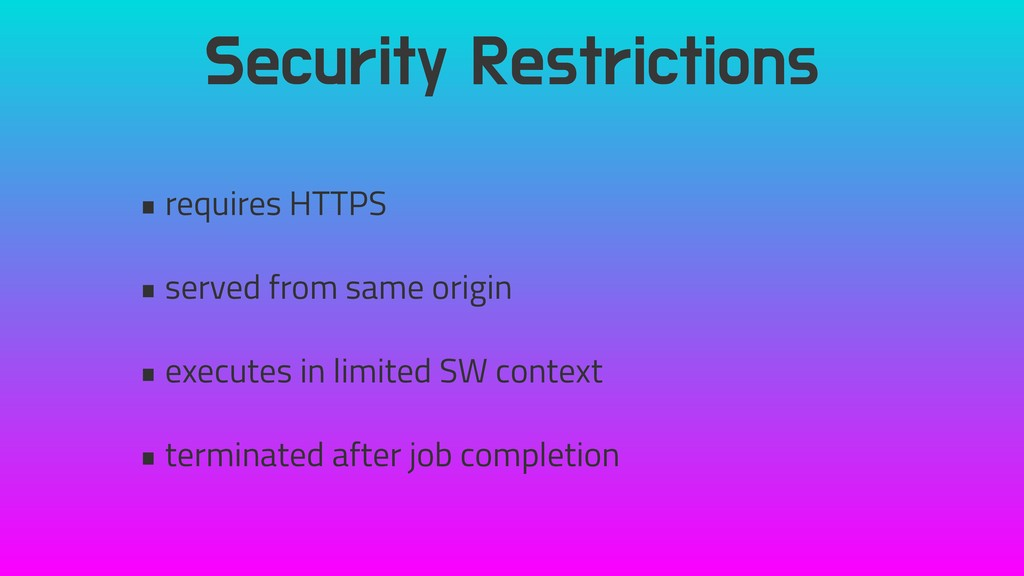 Security Restrictions • requires HTTPS • served...