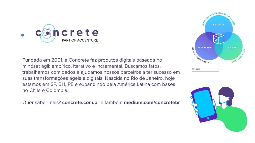 Fundada em 2001, a Concrete faz produtos digita...