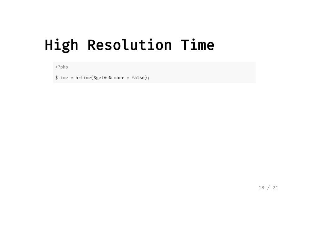 High Resolution Time High Resolution Time <?php...