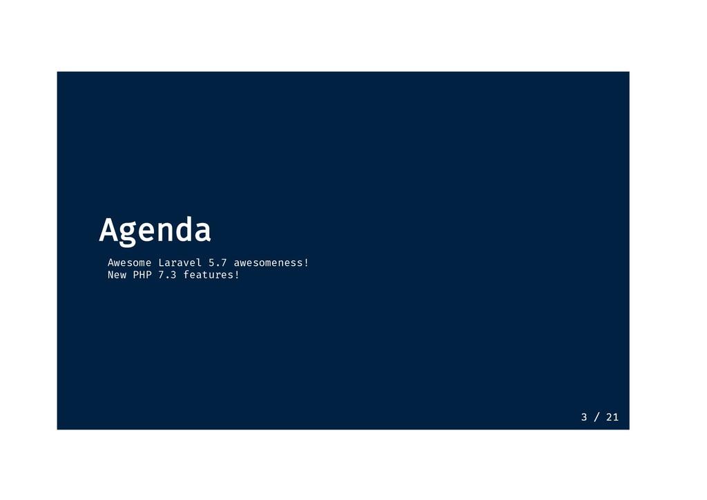 Agenda Agenda Awesome Laravel 5.7 awesomeness! ...