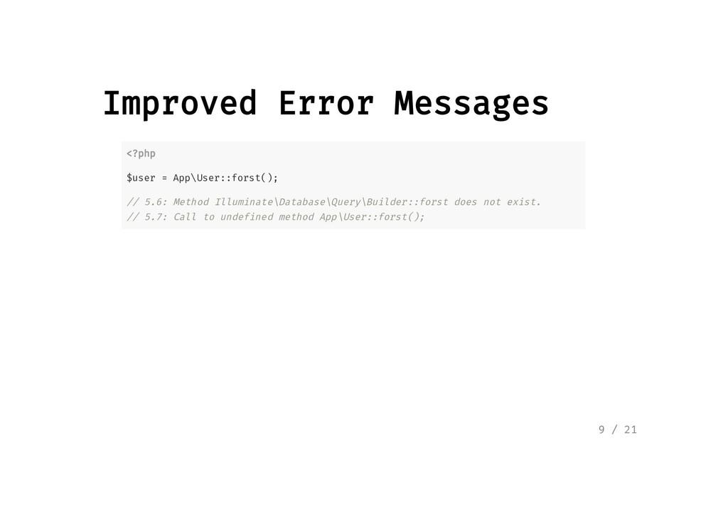 Improved Error Messages Improved Error Messages...