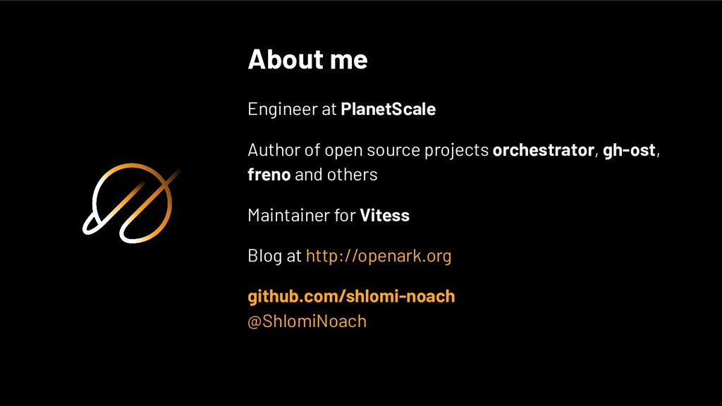 About me Engineer at PlanetScale Author of open...