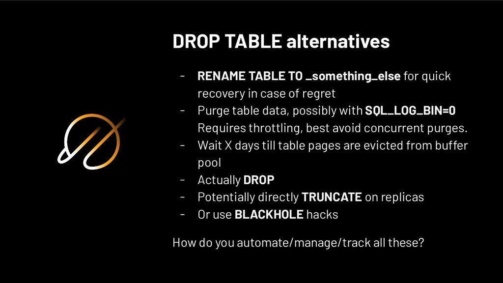 DROP TABLE alternatives - RENAME TABLE TO _some...
