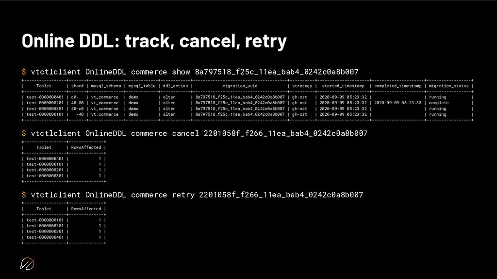 Online DDL: track, cancel, retry $ vtctlclient ...