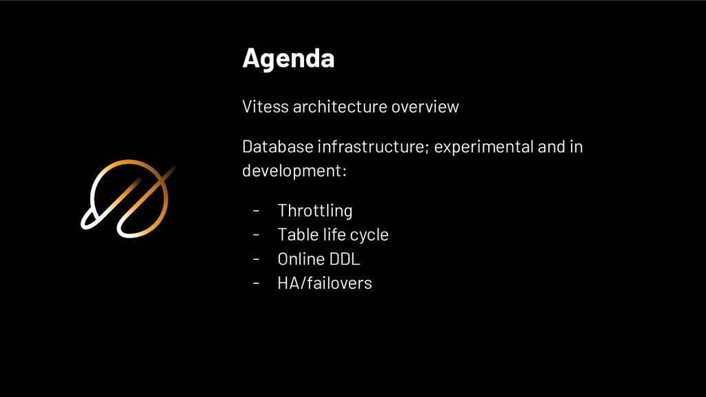 Agenda Vitess architecture overview Database in...